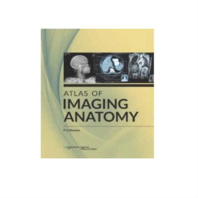 Atlas Of Imaging Anatomy 1st Edition by PK Sharma