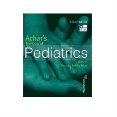 Achar's Textbook Of Pediatrics 4th Edition by Swarna Rekha Bhat