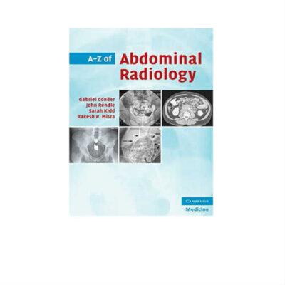 A-Z of Abdominal Radiology 1st Edition by Gabriel Conder