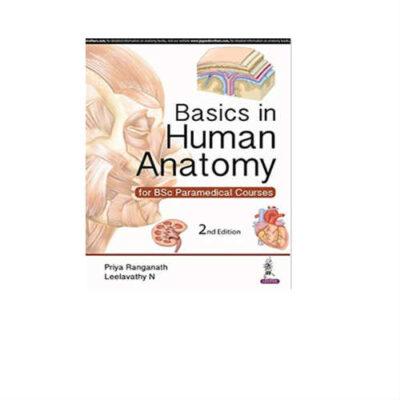 Basics in Human Anatomy for BSc Paramedical Courses 2nd Edition by Priya Ranganath