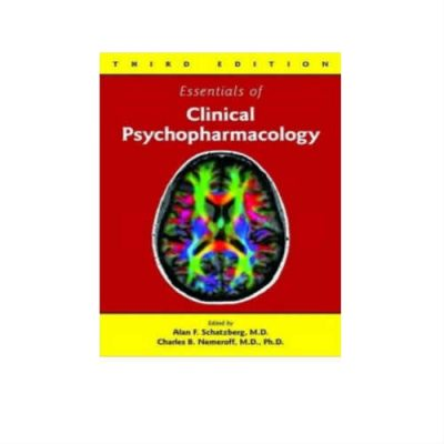 Essentials Of Clinical Psychopharmacology 3rd Edition by Alan F