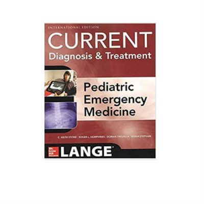 Lange Current Diagnosis And Treatment Pediatric Emergency Medicine 1st Edition by C. Keith Stone