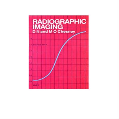 Radiographic Imaging 4th Edition by D N & M O Chesney