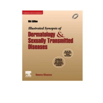 Illustrated Synopsis Of Dermatology And Sexually Transmitted Diseases 6th Edition by Neena Khanna