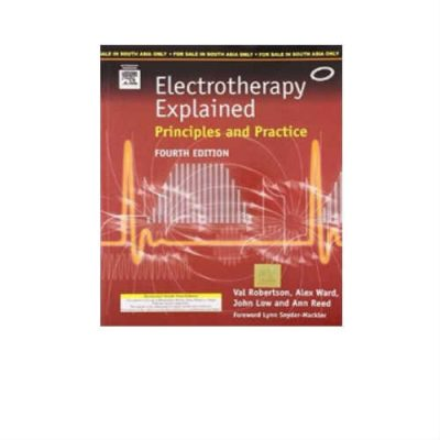 Electrotherapy Explained: Principles And Practice 4th Edition by Val Robertson