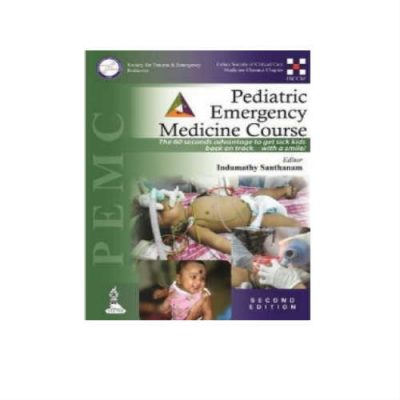 Pediatric Emergency Medicine Course 2nd Edition by Indumathy Santhanam