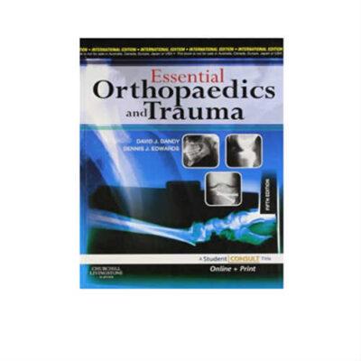 Essential Orthopaedics And Trauma 5th Edition by David J. Dandy