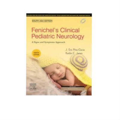 Fenichel's Clinical Pediatric Neurology 8th Edition by J Eric Piña-Garza
