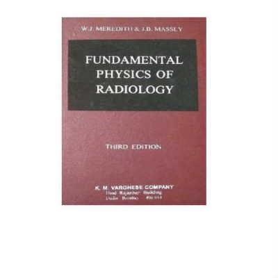 Fundamentals Of Fhysics Of Rediology 3rd Edition by Meredith & Massey