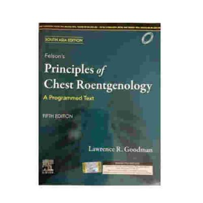 Felson's Principles of Chest Roentgenology A programmed Text (2021) By Lawrence R. Goodman