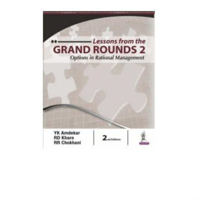Lessons From The Grand Rounds 2 2nd Edition by YK Amdekar