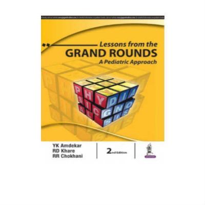 Lessons From The Grand Rounds 2nd Edition by YK Amdekar