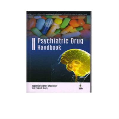 Psychiatric Drug Handbook 1st Edition by Lopamudra Chowdhury