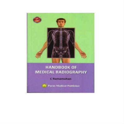 Handbook Of Medical Radiography 3rd Edition by C Ramamohan