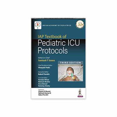 IAP Textbook Of Pediatric ICU Protocols 3rd edition