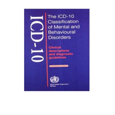 ICD-10 Classification Of Mental And Behavioural Disorders 1st Edition by WHO