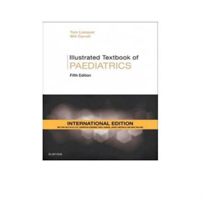 Illustrated Textbook Of Paediatrics 5th Edition by Tom Lissauer
