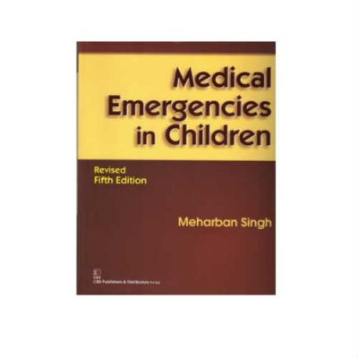 Medical Emergencies In Children 5th Edition by Meharban Singh