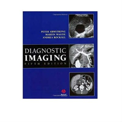 Diagnostic Imaging 5th Edition 5th Edition by Peter Armstrong