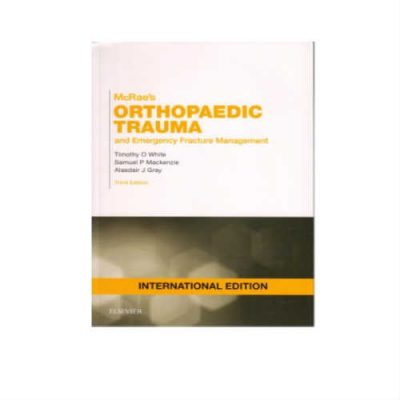 McRae's Orthopaedic Trauma And Emergency Fracture Management 3rd Edition by Timothy O