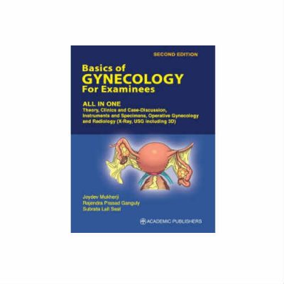 Basics Of Gynecology For Examinees 2nd edition by Joydev Mukherji