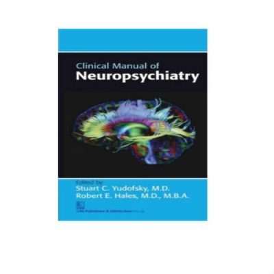Clinical Manual Of Neuropsychiatry 1st Edition by Stuart C. Yudofsky