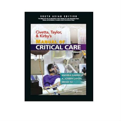 Civetta, Taylor And Kirbys Manual Of Critical Care 1st Edition by A. Joseph Layon
