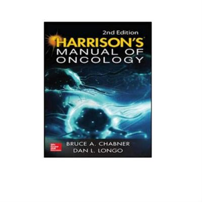 Harrisons Manual of Oncology 2nd Edition by Bruce A. Chabner