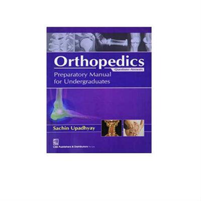 Orthopaedics Preparatory Manual for Undergraduates 1st Edition by sachin