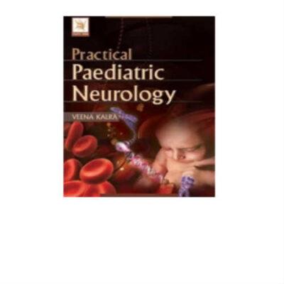 Practical Paediatric Neurology 2nd Edition by Veena Kalra