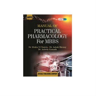 Manual Of Practical Pharmacology For MBBS 1st Edition by Mukta N