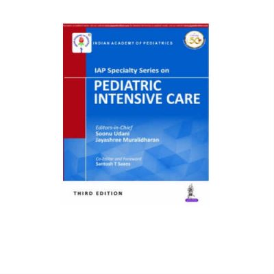 IAP Specialty Series On Pediatric Intensive Care 3rd Edition by Soonu Udani