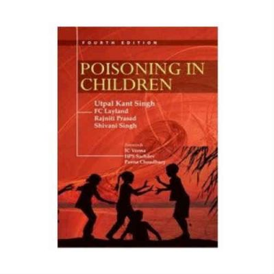 Poisoning In Children 4th edition by utpal kant singh