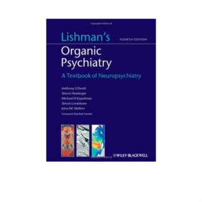 Lishman's Organic Psychiatry 4th Edition by Anthony S. David