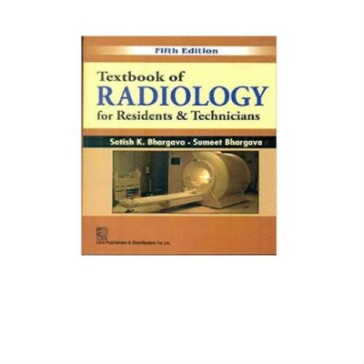Textbook Of Radiology For Residents And Technicians 5th Edition by Bhargava