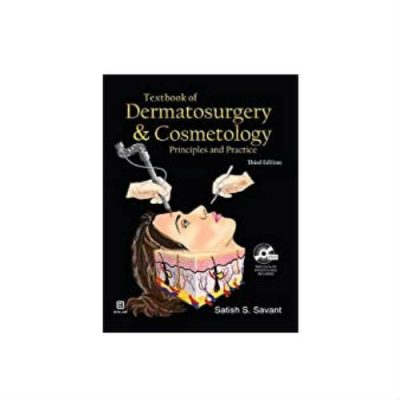 Textbook Of Dermatosurgery And Cosmetology 3rd edition by satish savant