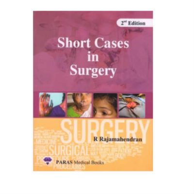 Short Cases In Surgery 2nd Edition by Rajamahendran