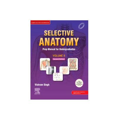 Selective Anatomy: Prep Manual For Undergraduates - Volume II By Vishram Singh