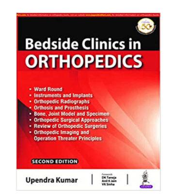Bedside clinics in Orthopedics 2nd editionby Upendra Kumar