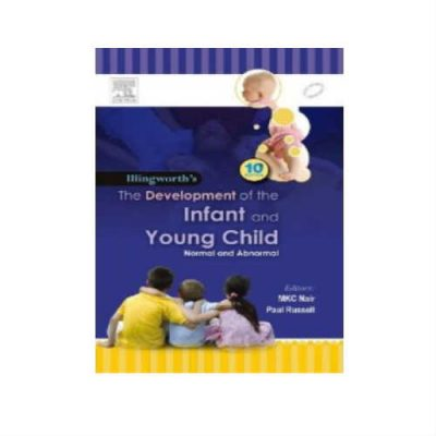 Illingworths The Development Of The Infant And Young Child 10th Edition by M.K.C. Nair