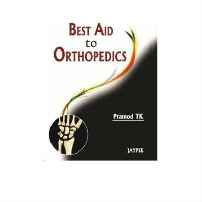 Best Aid To Orthopedics 1st Edition by Pramod T.K