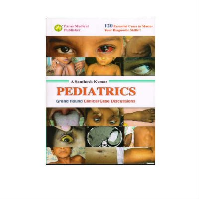 Pediatrics Grand Round Clinical Case Discussions 1st Edition by Santhosh Kumar