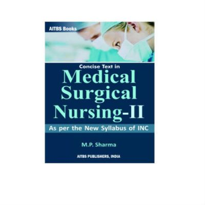 Concise Text In Medical-Surgical Nursing-II 1st EditionBy Sharma