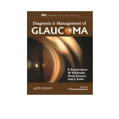 Diagnosis And Management Of Glaucoma 1st Edition by Ramakrishnan