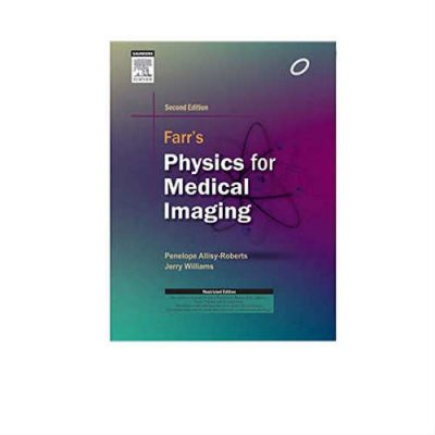 Farr's Physics For Medical Imaging 2nd Edition by Allisy-Roberts