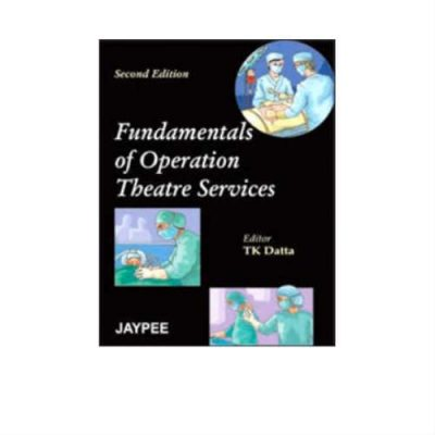 Fundamentals Of Operation Theatre Services 2nd Edition by Datta