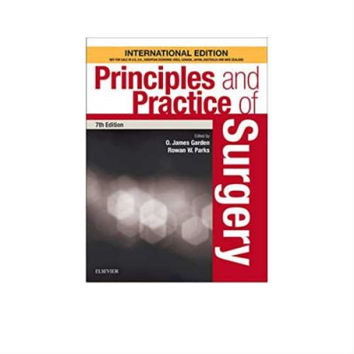 Principles And Practice Of Surgery 7th Edition by James Garden