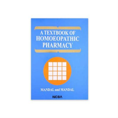 A Textbook of Homoeopathic Pharmacy by Mandal and Mandal