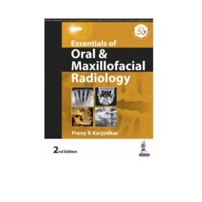 Essentials Of Oral & Maxillofacial Radiology 2nd Edition by Freny R Karjodkar