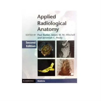 Applied Radiological Anatomy 1st Edition by Paul Butler